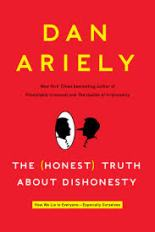 Dan Ariely's The (Honest) Truth about Dishonesty