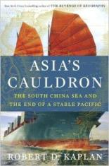 Asia's Cauldron by Robert Kaplan