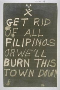Get rid of all Filipinos or we'll burn this town down. Photo from personal.anderson.ucla.edu