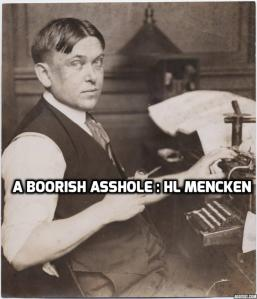 Assholes : A theory by Aaron James  (a WIP ). HL Mencken