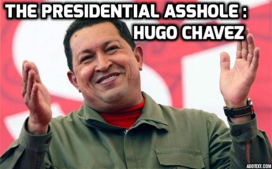 Assholes : A theory by Aaron James  (a WIP ).  Hugo Chavez.
